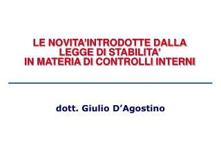 LE NOVITA'INTRODOTTE DALLA LEGGE  DI  STABILITA'  IN MATERIA  DI  CONTROLLI INTERNI