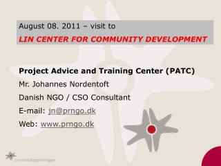 Project Advice and Training Center (PATC) Mr. Johannes Nordentoft Danish NGO / CSO Consultant