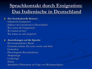 Sprachkontakt durch Emigration:  Das Italienische in Deutschland