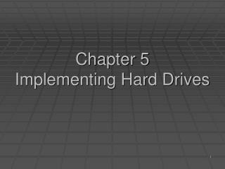 Chapter 5  Implementing Hard Drives