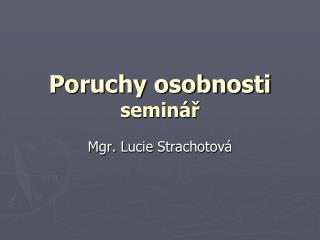 Poruchy osobnosti seminář