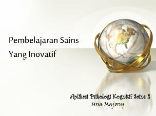 Pembelajaran Sains Yang Inovatif