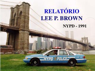 RELATÓRIO LEE P. BROWN