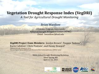 Vegetation Drought Response Index (VegDRI) A Tool for  Agricultural  Drought Monitoring