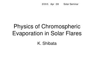 Physics of Chromospheric Evaporation in Solar Flares