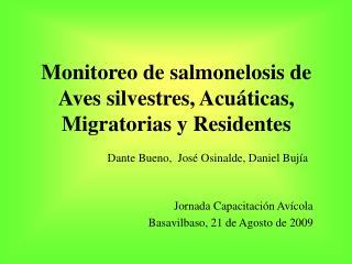 Monitoreo de salmonelosis de Aves silvestres, Acuáticas, Migratorias y Residentes