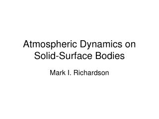 Atmospheric Dynamics on Solid-Surface Bodies