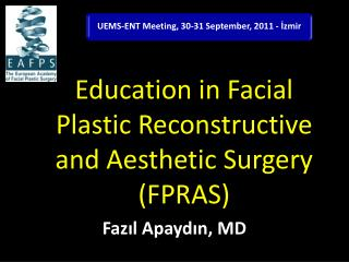 Education in Facial Plastic Reconstructive and Aesthetic Surgery (FPRAS)