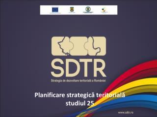Planificare strategic ă teritorială studiul 25