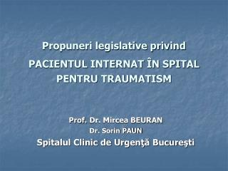 Propuneri legislative privind  PACIENTUL INTERNAT �N SPITAL PENTRU TRAUMATISM