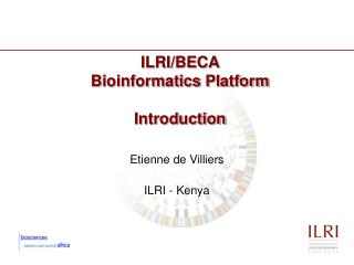 ILRI/BECA  Bioinformatics Platform Introduction