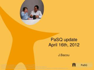 PaSQ update  April 16th, 2012