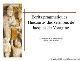 Ecrits pragmatiques : Thesaurus des sermons de Jacques de Voragine