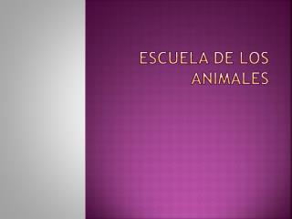 Escuela de los animales