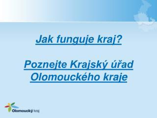 Jak funguje kraj? Poznejte Krajský úřad Olomouckého kraje