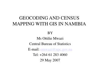GEOCODING AND CENSUS MAPPING WITH GIS IN NAMIBIA