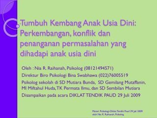 Oleh  :  Nia  R.  Raihanah ,  Psikolog  (08121494571)