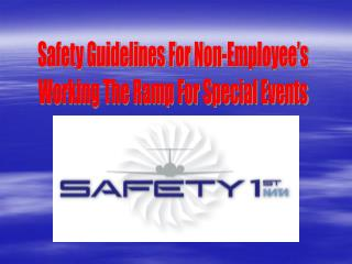 Safety Guidelines For Non-Employee s Working The Ramp For Special Events