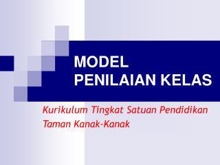 MODEL  PENILAIAN KELAS