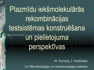 Plazmīdu iekšmolekulārās rekombinācijas testsistēmas konstruēšana un pielietojuma perspektīvas