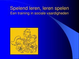 Spelend leren, leren spelen Een training in sociale vaardigheden