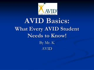 AVID Basics: What Every AVID Student Needs to Know!