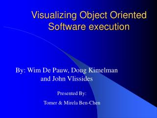 Visualizing Object Oriented Software execution