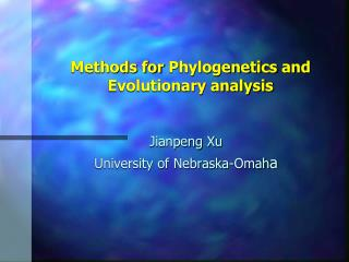 Methods for  Phylogenetics  and Evolutionary analysis