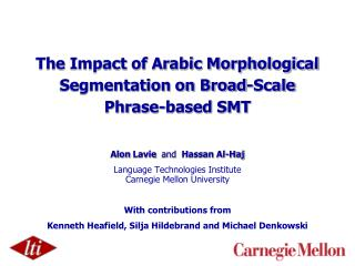 The Impact of Arabic Morphological Segmentation on Broad-Scale Phrase-based SMT