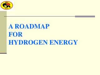 A ROADMAP   FOR HYDROGEN ENERGY