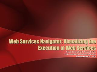 Web Services Navigator: Visualizing the Execution of Web Services