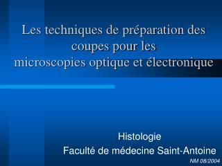 Les techniques de pr paration des coupes pour les  microscopies optique et  lectronique