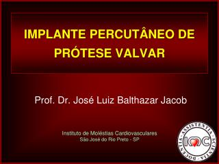 IMPLANTE PERCUTÂNEO DE PRÓTESE VALVAR