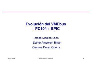 Evolución del VMEbus  + PC104 + EPIC
