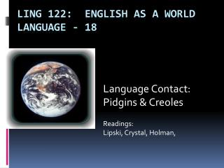 Ling 122:  English as a World Language - 18