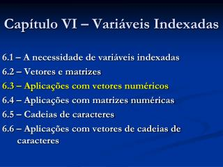 Capítulo  VI – Variáveis Indexadas