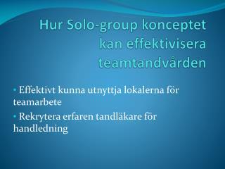 Hur Solo-group konceptet kan effektivisera teamtandvården