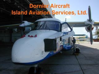 Dornier Aircraft Island Aviation Services, Ltd.