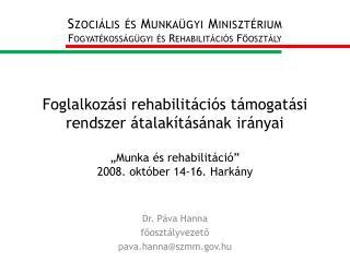 Dr. Páva Hanna főosztályvezető pava.hanna@szmm.hu