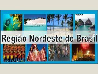 BAHIA SERGIPE ALAGOAS PERNAMBUCO PARA�BA RIO GRANDE DO NORTE CEAR� PIAU� LESTE DO MARANH�O