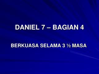 DANIEL 7 – BAGIAN 4