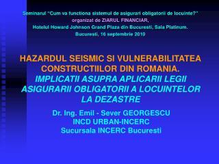 HAZARDUL SEISMIC SI VULNERABILITATEA CONSTRUCTIILOR DIN ROMANIA.