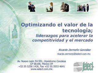 Optimizando el valor de la tecnología; liderazgos para acelerar la competitividad y el mercado