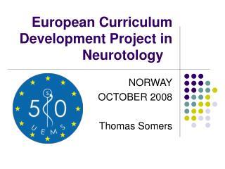 European Curriculum Development Project in Neurotology