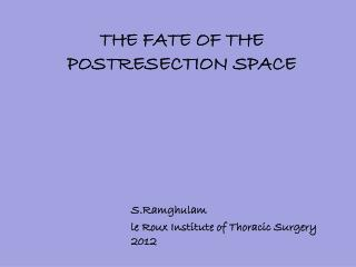 THE FATE OF THE POSTRESECTION SPACE