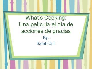 What's Cooking: Una película el día de acciones de gracias
