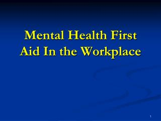 Mental Health First Aid In the Workplace