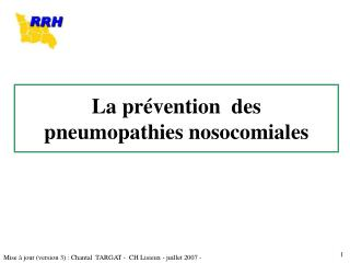 La pr�vention  des pneumopathies nosocomiales