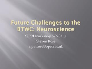 Future Challenges to the BTWC: Neuroscience