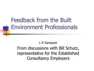 Feedback from the Built Environment Professionals